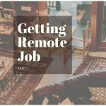 How to Get a Remote Job: Part 1