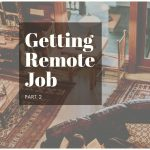 How to Get a Remote Job: Part 2